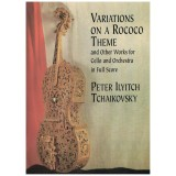 Tchaikovsky, Peter Ilyitch. Variaciones Sobre un Tema Rococó / Otras Obras para Cello y Orquesta (Full Score)