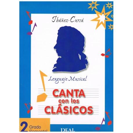 Ibañez-Cursá. Lenguaje Musical. Canta con los Clásicos 2 Grado Elemental