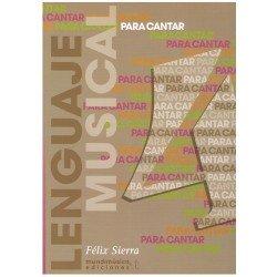 Sierra, Félix. Lenguaje Musical Para Cantar 4