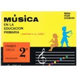 Escudero, Mª Pilar. Música en la Educación Primaria. Primer Ciclo 2º Curso. Profesor