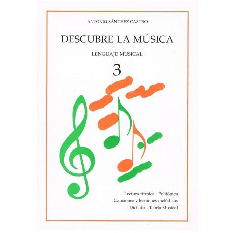 Sánchez Castro, Antonio. Descubre la Música 3. Lenguaje Musical