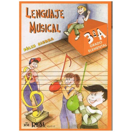 Sierra, Félix. Lenguaje Musical 3ºA Grado Elemental