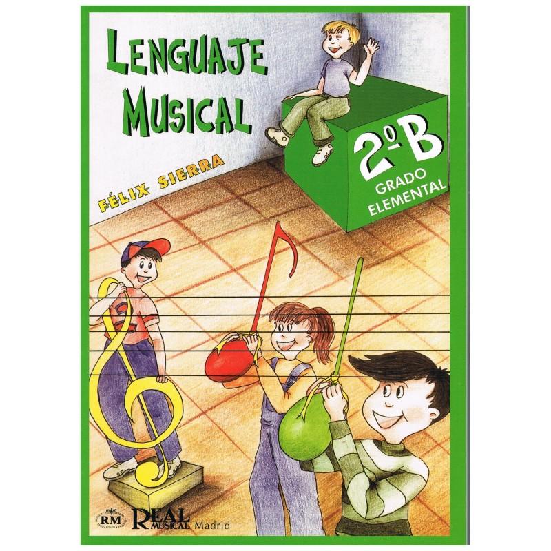 Sierra, Félix. Lenguaje Musical 2ºB Grado Elemental