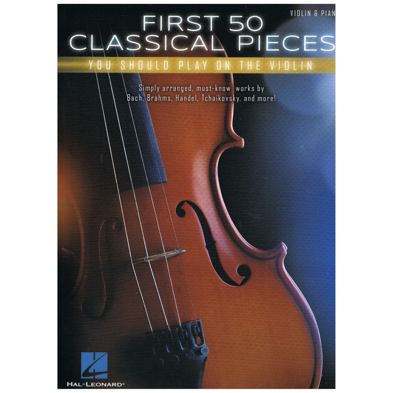 Varios. First 50 Classical Pieces you should play on violin (Violin/Piano)