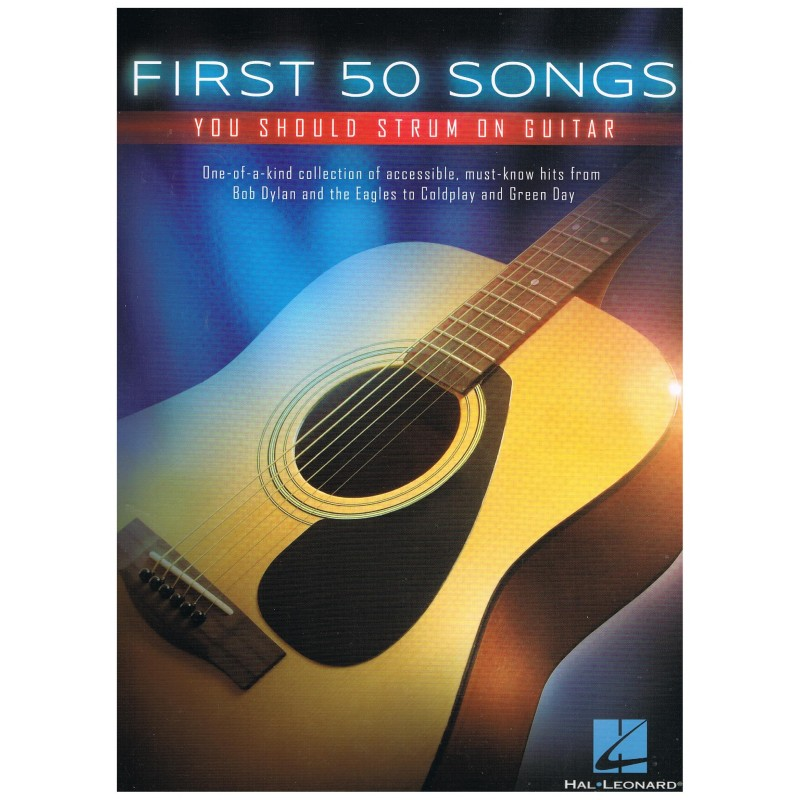 Varios. First 50 Songs you should strum on the guitar