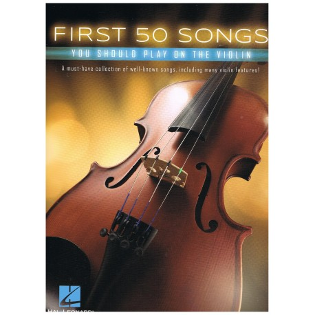 Varios. First 50 Songs you should play on the violin