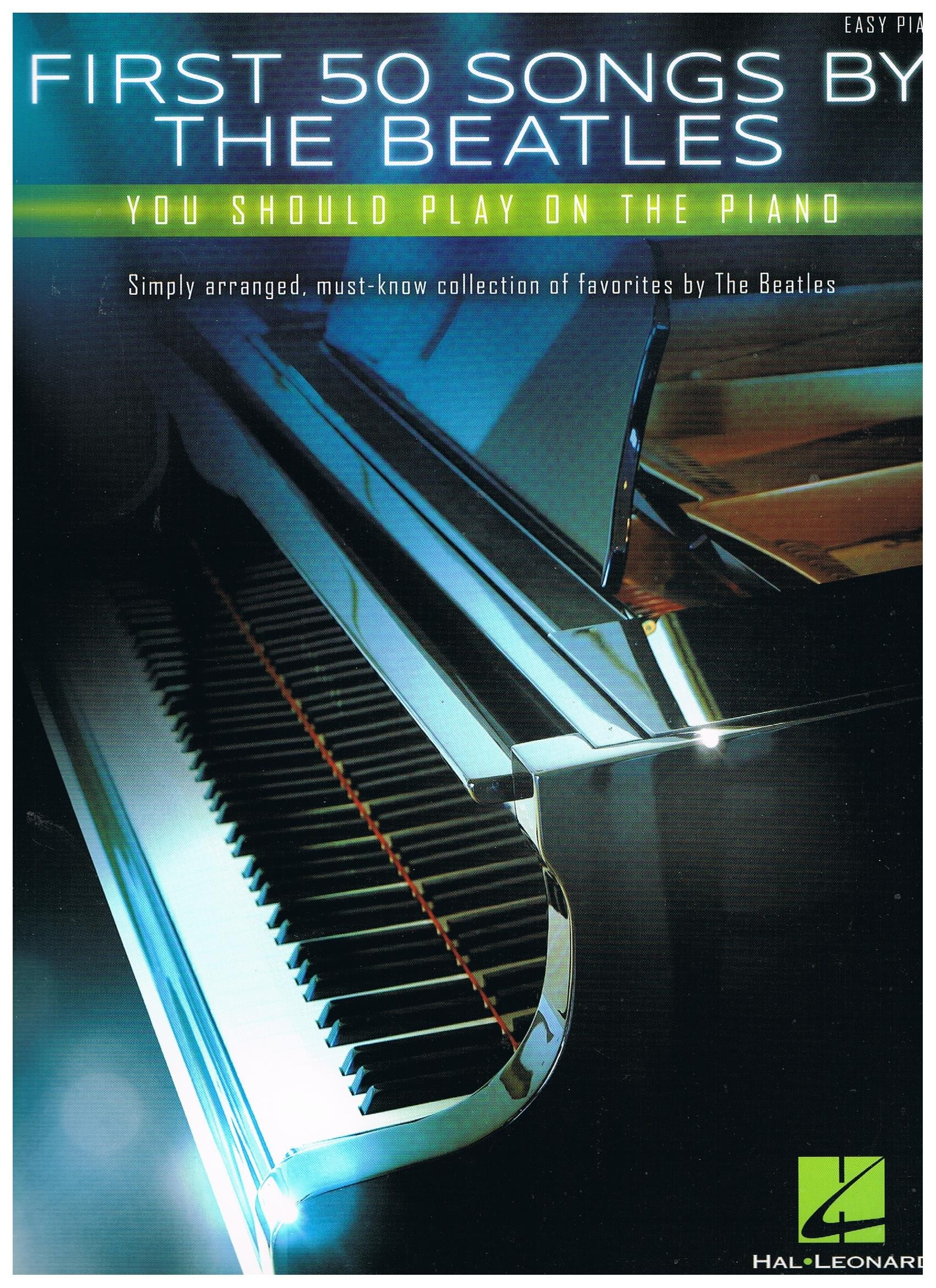 Beatles  First 50 Songs By The Beatles you should play on the piano (Easy)   Hal Leonard