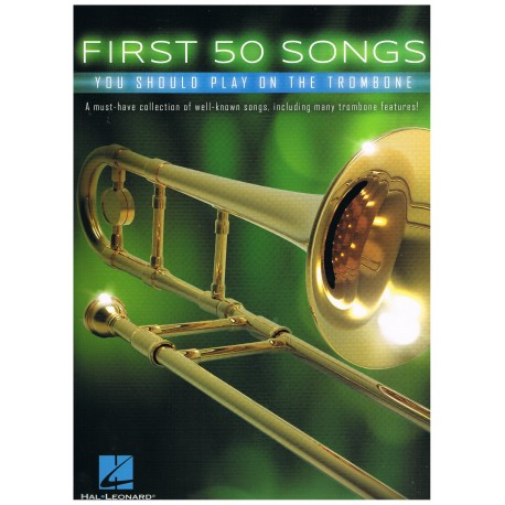 Varios. First 50 Songs you should play on the trombone.