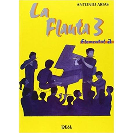 Arias, Antonio (Hijo). La Flauta 3 Elemental A. Real Musical