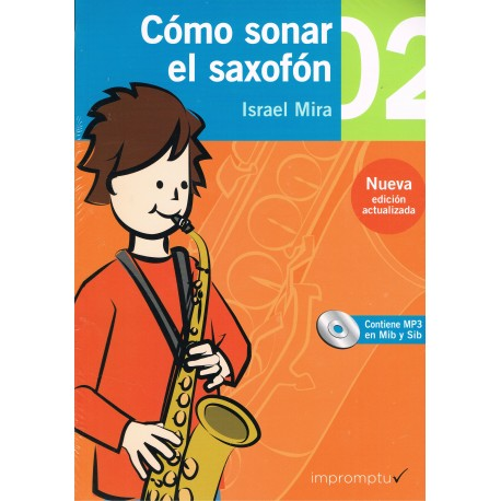 Mira, Israel. Cómo Sonar El Saxofón Vol.2. Nueva Edición Actualizada +MP3. Impromptu