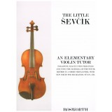 Sevcik. The Little Sevcik. An Elementary Violin Tutor