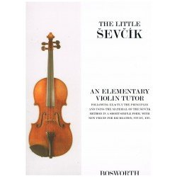 Sevcik. The Little Sevcik. An Elementary Violin Tutor