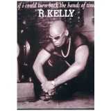 KELLY. if i colud turn back the hands of time