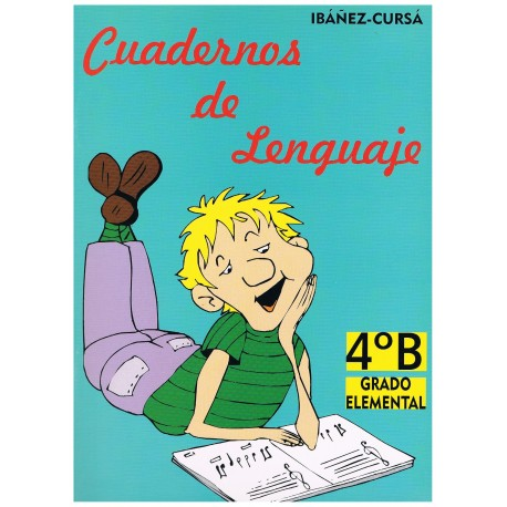 Ibañez/Cursá. Cuadernos de Lenguaje 4ºB Grado Elemental. Real Musical
