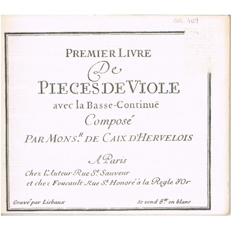 Caix D´Hervelois. Primer Livre de Pieces de Viole avec la Basse Continue. Facsímil. Arte Tripharia