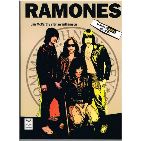 McCarthy/Williamson. Ramones. La Novela Gráfica del Rock. Ma Non Troppo