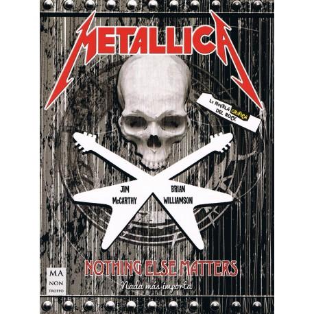 McCarthy/Williamson. Metallica. Nothing Else Matters. La Novela Gráfica del Rock. Ma Non Troppo