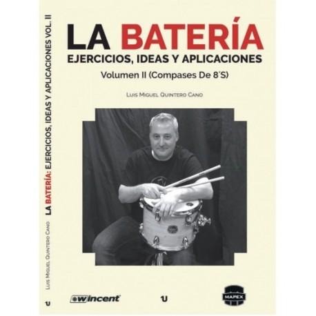 La bateria: ejercicios, ideas y aplicaciones Volumen II