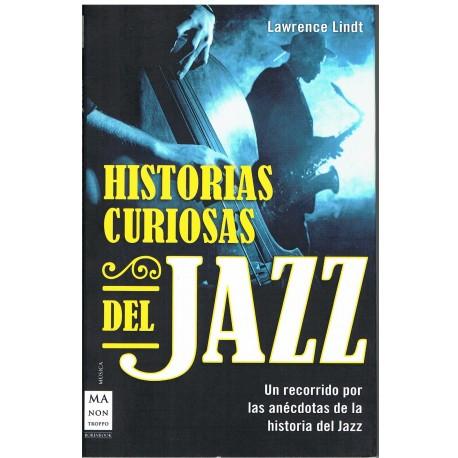 Lindt, Lawrence. Historias Curiosas del Jazz. Ma Non Troppo