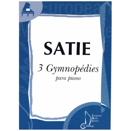 Satie. 3 Gymnopedies para Piano. EMC