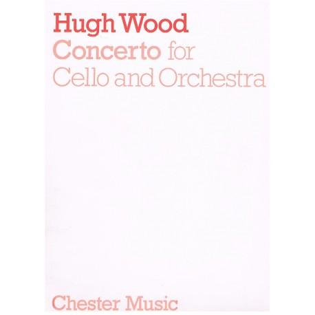 Wood, Hugh. Concierto para Violoncello y Orquesta (Full Score). Chester Music