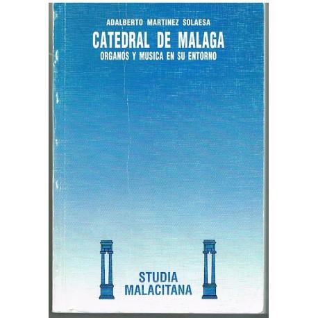Martínez Solaesa. Catedral de Málaga. Organos y Música en su Entorno