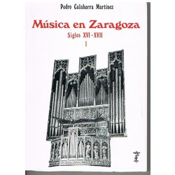 Calaorra Mar Música en Zaragoza. Siglos XVI-XVII. Vol.1