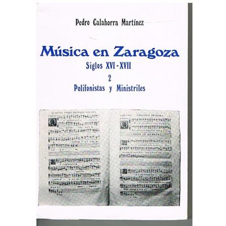 Calahorra Martinez. Música en Zaragoza. Siglos XVI-XVII. Vol.2