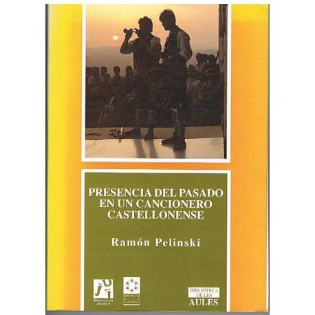 Pelinski, Ramón. Presencia del Pasado en un Cancionero Castellonense