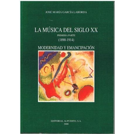 Garcia Laborda. La Música del S.XX Vol.1. Modernidad y Emancipación. Alpuerto