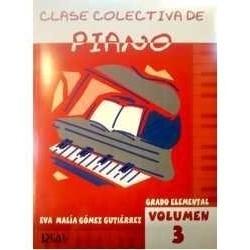Gómez Gutiér Clase Colectiva de Piano Vol.3. Grado Elemental