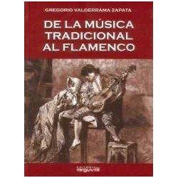 Valderrama Zapata, Gregorio. De la Música Tradicional al Flamenco