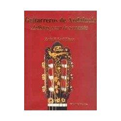 Leal Pinar, Luis. Guitarreros de Andalucía. Artistas para la Sonanta