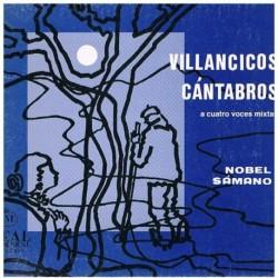 Samano, Nobel. Villancicos Cántabros (4 Voces Mixtas)