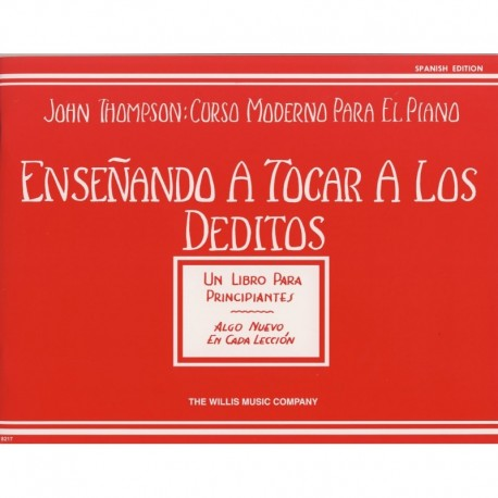 Thompson, John. Enseñando A Tocar A Los Deditos (Piano)