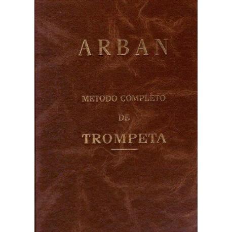 Arban. Método Completo de Trompeta, Cornetín o Fliscorno. Ticó Música