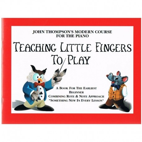 Thompson, John. Teaching Little Fingers to Play (Piano). The Willis Music Company