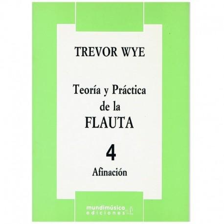 Wye, Trevor. Teoría y Práctica de la Flauta 4 (Afinación). Mundimúsica