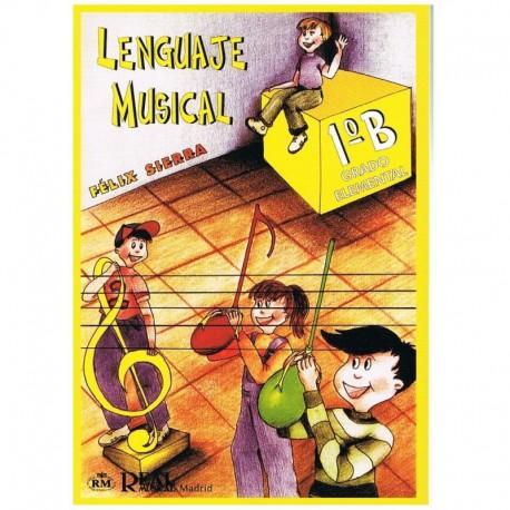 Sierra, Félix. Lenguaje Musical 1ºB Grado Elemental. Real Musical