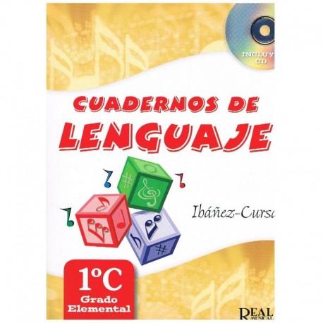 Ibañez/Cursa. Cuadernos De Lenguaje 1ºC. Grado Elemental. Real Musical