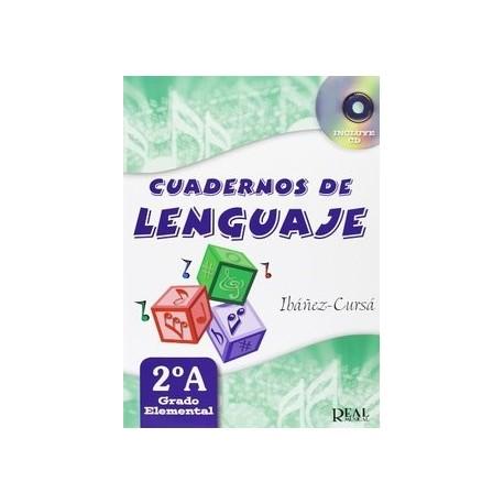 Ibañez/Cursa. Cuadernos De Lenguaje 2ºA. Grado Elemental. Real Musical