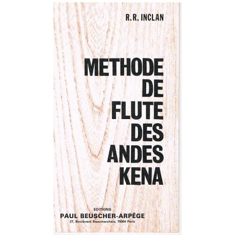 Inclan. Methode de Flute des Andes Kena. Paul Beuscher