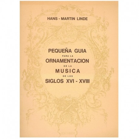 Linde, Hans-Martin. Pequeña Guía para la Ornamentación de la Música de los Siglos XVI-XVIII