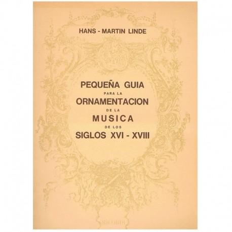 Linde, Hans-Martin. Pequeña Guía para la Ornamentación de la Música de los Siglos XVI-XVIII. Ricordi