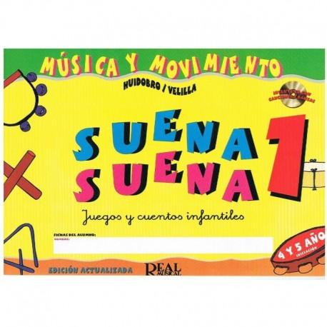 Huidobro/Velilla. Suena Suena 1. Música y Movimiento (4 y 5 Años) +CD. Real Musical
