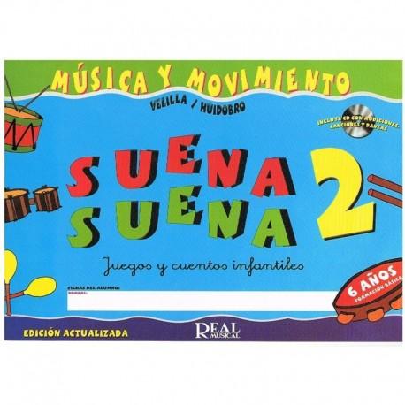 Huidobro/Velilla. Suena Suena 2. Música y Movimiento (6 Años) +CD. Real Musical