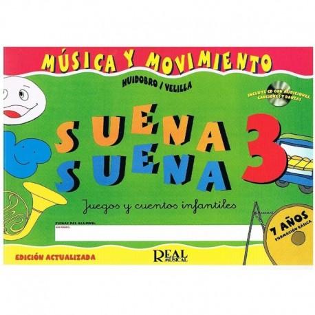 Huidobro/Velilla. Suena Suena 3. Música y Movimiento (7 Años) +CD. Real Musical