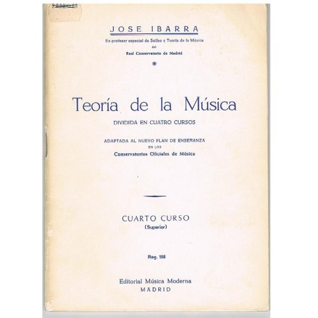 Ibarra, José. Teoría de la Música. Cuarto Curso Superior. Música Moderna
