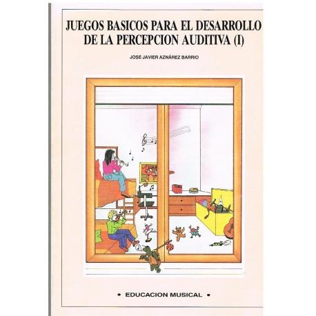 Aznarez Barrio. Juegos Básicos Para el Desarrollo de la Percepcion Auditiva Vol.1