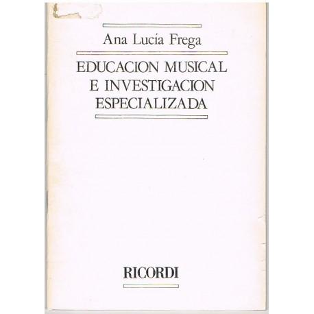 Frega, Ana L Educacion Musical e Investigación Especializada